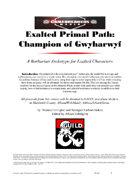 Exalted Primal Path: Champion of Gwynharwyf