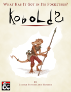 What Has It Got in Its Pocketses? Kobolds!