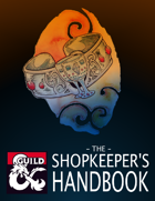 The Shopkeeper's Handbook (5e Rules)