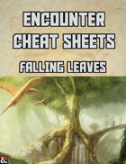Falling Leaves: An Encounter Cheat Sheet