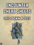 Laid Down Roots: An Encounter Cheat Sheet