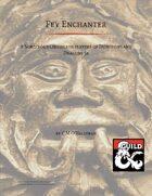 Sorcerous Origin - Fey Enchanter