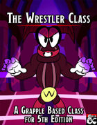 The Wrestler: A Grapple Based Class