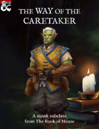 The Way of the Caretaker (Monk Butler Subclass)