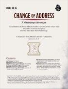 DDAL08-16 A Change of Address