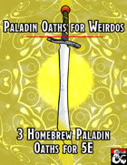 Paladin Oaths for Weirdos! (3 Homebrew Paladin Subclasses)