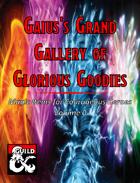 Gaius's Grand Gallery of Glorious Goodies