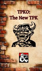 TPKO: The New TPK
