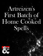 Artreizen's First Batch of Home Cooked Spells