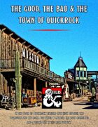 The Good The Bad and The Town of QuickRock