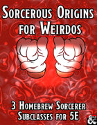 Sorcerous Origins for Weirdos (3 Homebrew Sorcerer Subclasses)