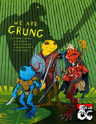 We Are Grung