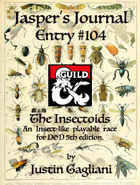 Jasper's Journal: Insectoids, playable race for 5th ed.