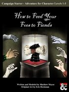 How to Feed Your Foes to Fiends