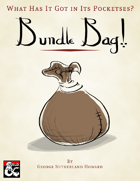 What Has It Got in Its Pocketses? Bundle Bag!