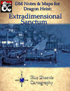 DM Notes & Maps for Extradimensional Sanctum 8.2 Waterdeep: Dragon Heist (single)