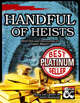 Handful of Heists