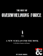 Way of Overwhelming Force: Monk Subclass (5e)