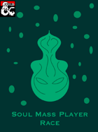 Soul Mass Player Race (5e)
