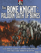 Bone Knight: Paladin Oath of Bones
