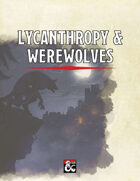 Lycanthropy and Werewolves