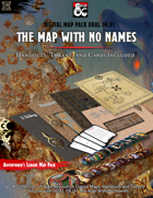 Digital Map Pack for Adventurers League DDAL 08-01 The Map With No Names (Tokens, Handouts and Cards included)