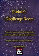 Tadalf's Challenge Room