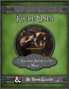 Rogue Ones- Roguish Archetypes