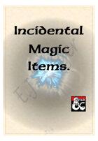 Incidental Magic Items