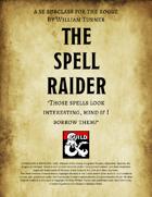 The Spell Raider