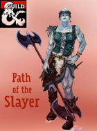 Path of the Slayer (D&D 5e, barbarian subclass)