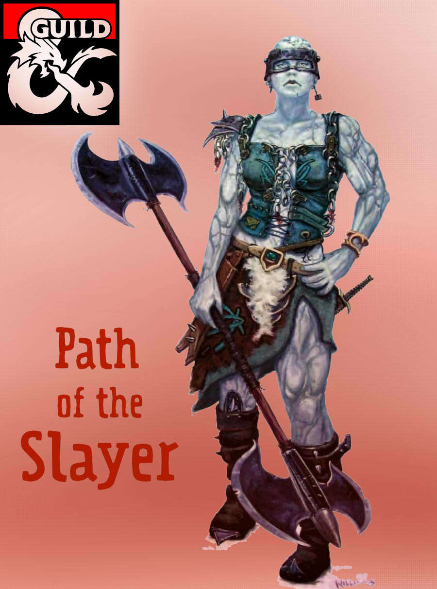 Path of the Slayer (D&D 5e, barbarian subclass) - Dungeon