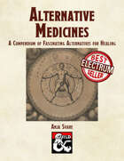 Alternative Medicines: A Compendium of Fascinating Alternatives for Healing