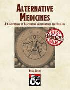 Alternative Medicines: A Compendium of Fascinating Alternatives for Healing