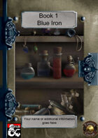 Book 1 - Blue Iron Collection