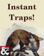 Instant Traps