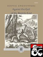 Iconic Encounters N1 - Against the Cult of the Reptile God