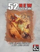 52 New Class Options -Player Friendly and DM approved
