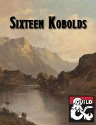 Sixteen Kobolds - Dungeon Crawl Adventure for Waterdeep and Storm King's Thunder