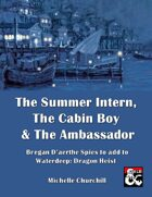 The Summer Intern, The Cabin Boy and The Ambassador- 3 Spies for Waterdeep: Dragon Heist