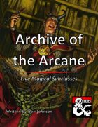 Archive of the Arcane: Five Magical Subclasses