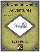 Six One on One Adventures Volume II