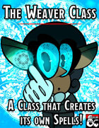 The Weaver: A Class That Creates its Own Spells! [Over 300 Possible Spells!]  (Version 1.2)