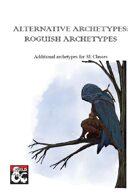 Alternative Archetypes: Roguish Archetypes
