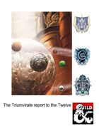 The Triumvirate report to the Twelve