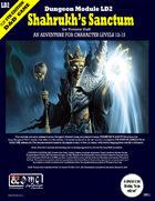 Dungeon Module LD2: Shahrukh's Sanctum