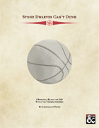 Stone Dwarves Can't Dunk - a Basketball rule set for D&D