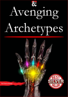 Avenging Archetypes - A 5th Edition Archetype Collection