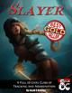 The Slayer Class