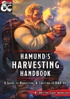 Hamund's Harvesting Handbook: A Complete Guide to Harvesting and Crafting in D&D 5e